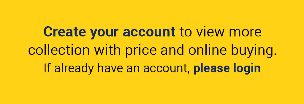 Create your account to view more collection with price and online buying.